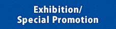 Exhibition/Special Promotion